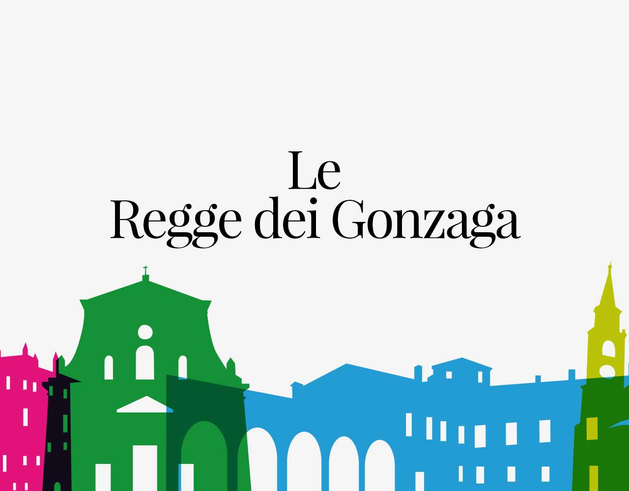 Le Regge dei Gonzaga - Mantova